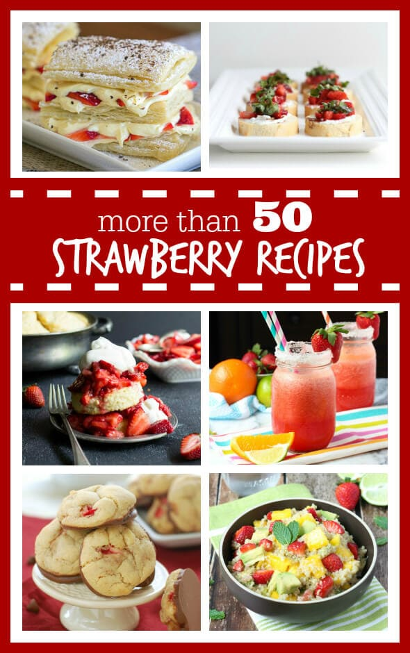 More than 50 Recipes using Strawberries on Spoonful of Flavor!
