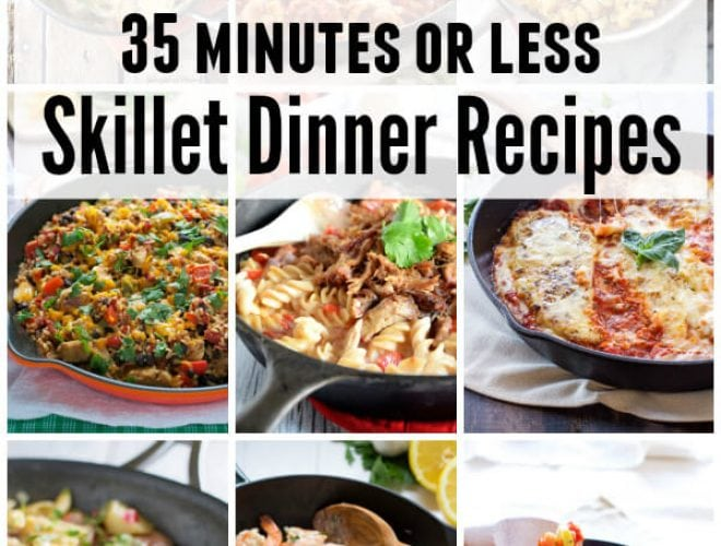 35 minutes or less skillet dinner recipes