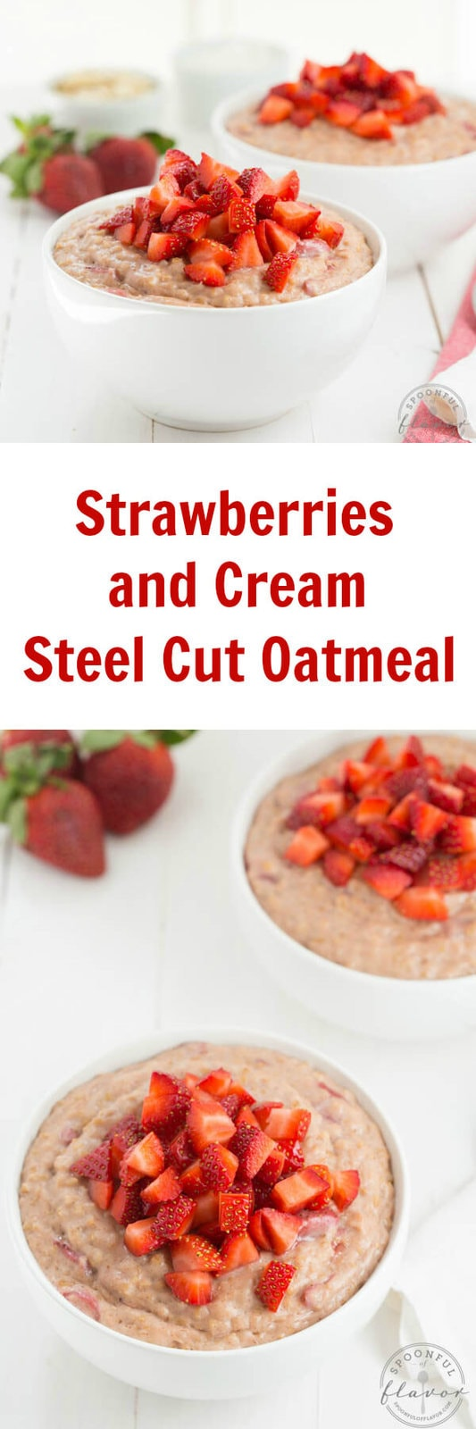 Strawberries and Cream Steel Cut Oatmeal is a big bowl of fresh strawberry flavor!