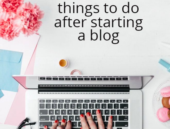 Starting a blog: the first 5 things to do after starting a blog!