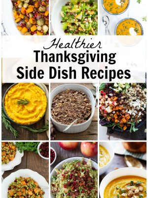 Over 20 healthier Thanksgiving side dish recipes including soups, vegetables, salads, casseroles and more!