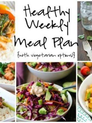 Healthy Weekly Meal Plan featuring Sriracha Stir Fry, Burrito Bowls, Cashew Chicken and more!
