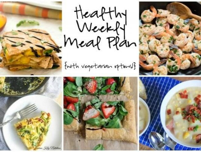 Healthy Weekly Meal Plan with Peach Caprese Quesadillas, Strawberry Salad Tart, Lemon Garlic Shrimp and more!