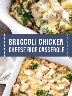 broccoli chicken cheese rice casserole recipe