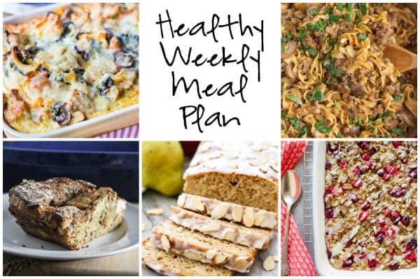Healthy Weekly Meal Plan with Roasted Vegetable Strata, One Pot Beef Stroganoff, Cardamom Pear Bread with Almond Glaze and more.