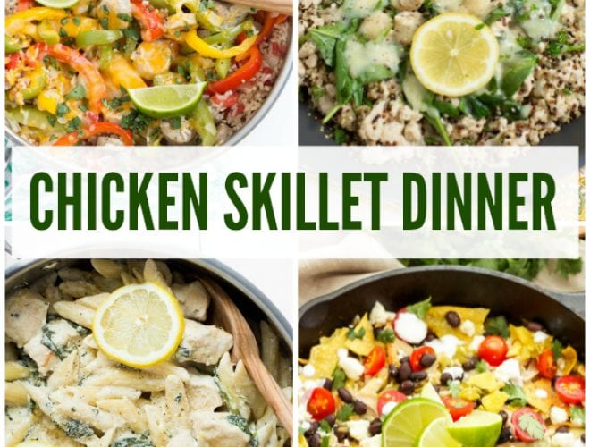 10 Easy and Delicious Weeknight Chicken Skillet Dinner Recipes that the entire family will love!