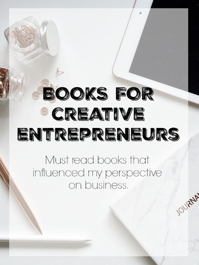 Books for Creative Entrepreneurs featured must read books that changed my perspective on business, blogging and life! #books #creative #entrepreneur