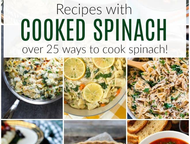 a collage of recipes featuring cooked spinach like one pot torteillini soup, turkey burgers and more!